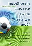 Imageänderung Deutschlands durch die FIFA WM 2006