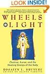 Wheels of Light: Chakras, Auras and t...