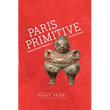 Paris Primitive – Jacques Chirac′s Museum on the Quai Branly