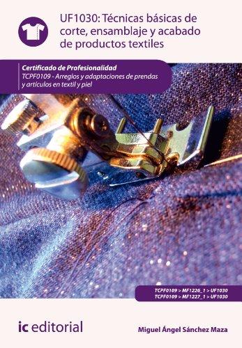 Técnicas básicas de corte, ensamblado y acabado de productos textiles. TCPF0109 por María Jose Sánchez Ordoñez