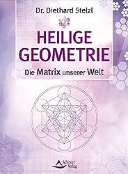 Heilige Geometrie – die Matrix unserer Welt