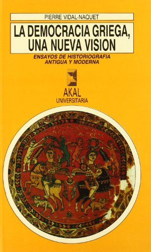 Descargar Libro La democracia griega, una nueva visión (Universitaria) de Pierre Vidal-Naquet