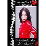 Fetischmodel MissMaryVol. 2 - Samantha Love Erotik & BDSM-Collection (MissMary: Mein Leben als Fetischmodel)