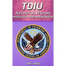 VA TDIU: A Primer on Individual Unemployability. (English Edition)
