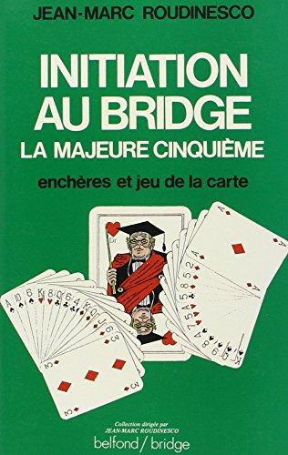 Initiation au bridge : La majeure cinquième, enchères et jeu de la carte