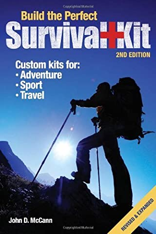 Build the Perfect Survival Kit 2nd Edition: Written by John D. McCann, 2014 Edition, (2nd Edition) Publisher: F+W
