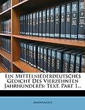 Ein Mittelniederdeutsches Gedicht Des Vierzehnten Jahrhunderts: Text, Part 1.