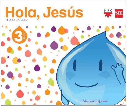 Religió catòlica. 3 anys.  Hola, Jesús - 9788467561067