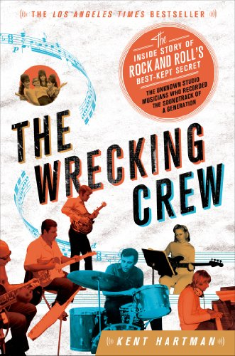 The Wrecking Crew: The Inside Story of Rock and Roll's Best-Kept Secret por Kent Hartman