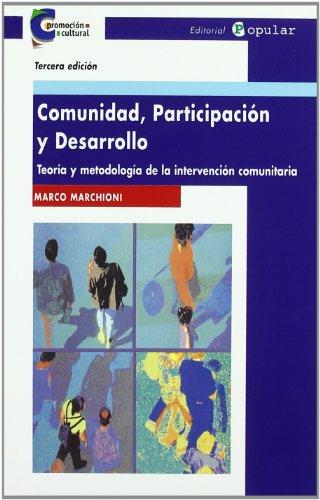 Comunidad, participación y desarrollo: Teoría y metodología (Promoción cultural) por Marco Marchioni