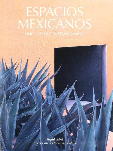 Espacios Mexicanos: Once casas contemporáneas por Miquel Adrià