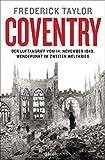 Coventry: Der Luftangriff vom 14. November 1940: Wendepunkt im Zweiten Weltkrieg