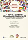 El nuevo derecho de las garantías reales: Estudio comparado de las recientes tendencias en materia de garantías reales mobiliarias (Biblioteca Iberoamericana de Derecho)