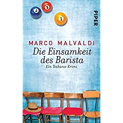 Die Einsamkeit des Barista: Ein Toskana-Krimi (Barbesitzer-Massimo-Reihe, Band 3)