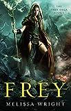Frey (The Frey Saga) by Melissa Wright