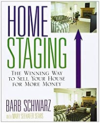Home Staging: The Winning Way to Sell Your House for More Money by Barb Schwarz (2006-02-10)