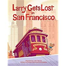 [Larry Gets Lost in San Francisco] (By: Michael Mullin) [published: October, 2012]