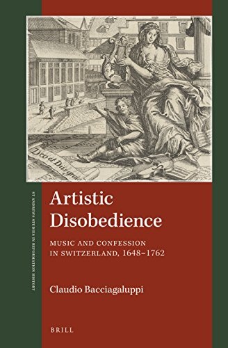 Artistic Disobedience: Music and Confession in Switzerland, 1648-1762 (St. Andrews Studies in Reformation History)