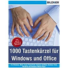 1000 Tastenkürzel für Windows und Office: Für Windows, Word, Excel, PowerPoint, Outlook, OneNote, Rechner, Paint, WordPad und Windows Media Player