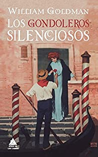 Los gondoleros silenciosos par William Goldman
