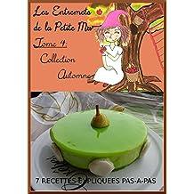 T4: Les Entremets de la Petite Mu: Collection Automne (French Edition)