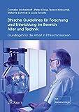 Ethische Guidelines für Forschung und Entwicklung im Bereich Alter und Technik: Grundlagen für die Arbeit in Ethikkommissionen