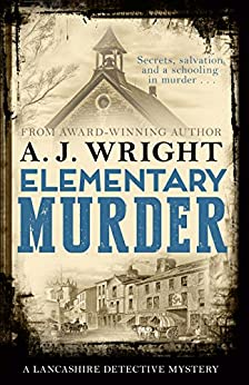 Elementary Murder (A Lancashire Detective Mystery) by [Wright, AJ]