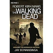 The Walking Dead - Ein ganz normaler Tag im Büro: Story (Kindle Single 1)
