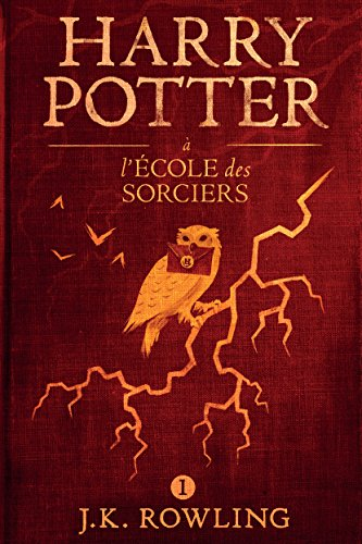 harry-potter-a-lecole-des-sorciers-la-serie-de-livres-harry-potter-french-edition