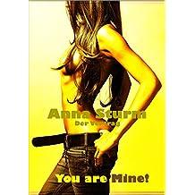 You are Mine!: Der Vertrag (Des Milliardärs Eigentum 1)