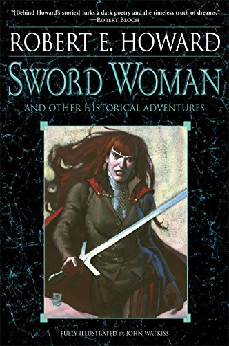 Sword Woman and Other Historical Adventures por Robert E. Howard