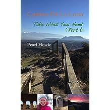 Camino de la Luna - Take What You Need: Part 1