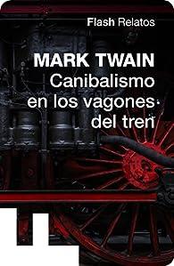 Canibalismo en los vagones del tren par Mark Twain