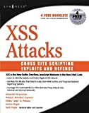 XSS Attacks: Cross Site Scripting Exploits and Defense by Seth Fogie (2007-05-15)