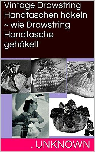Vintage Drawstring Handtaschen häkeln ~ wie Drawstring Handtasche gehäkelt