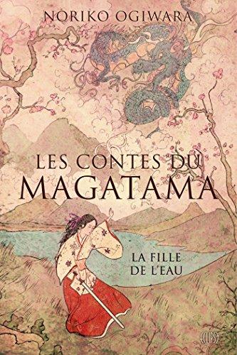 LES CONTES DU MAGATAMA T01 LA FILLE DE L EAU par Noriko Ogiwara