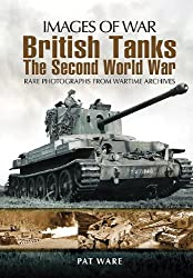 British Tanks: The Second World War (Images of War) by Pat Ware (2011-12-13)