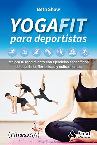 YogaFit para deportistas: Mejora tu rendimiento con ...