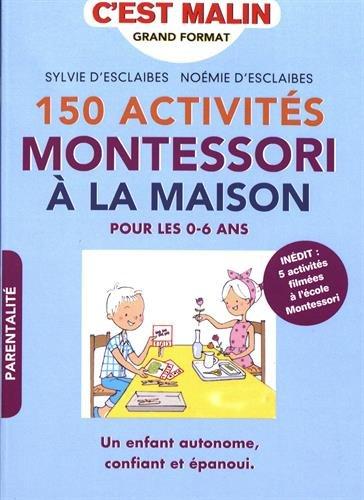 150-activites-montessori-a-la-maison-cest-malin-pour-les-0-6-ans-un-enfant-autonome-confiant-et-epan