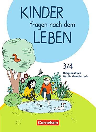Kinder fragen nach dem Leben - Neuausgabe 2018: 3./4. Schuljahr - Religionsbuch: Schülerbuch