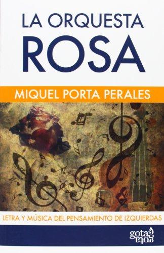 La orquesta rosa: letra y música del pensamiento de izquierdas (Azul (gota A Gota))