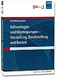 Kälteanlagen und Wärmepumpen - Herstellung, Bereitstellung und Betrieb (Kälte · Klima · Lüftung | KOMPAKT)