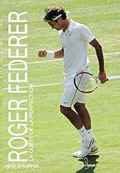 Roger Federer : La quête de la perfection