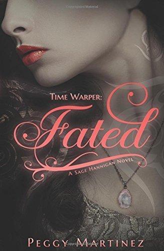 Time Warper: Fated: A Sage Hannigan Novel by Peggy Martinez (2015-12-07)
