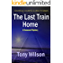 The Last Train Home (Christmas Book no 1)