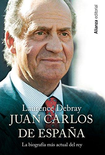 Juan Carlos de España (Libros Singulares (Ls)) por Laurence Debray