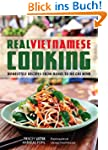Real Vietnamese Cooking: Homestyle Re...