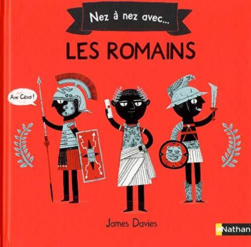 Nez à nez avec les romains - Histoire pour les 6/8 ans par  James Davies