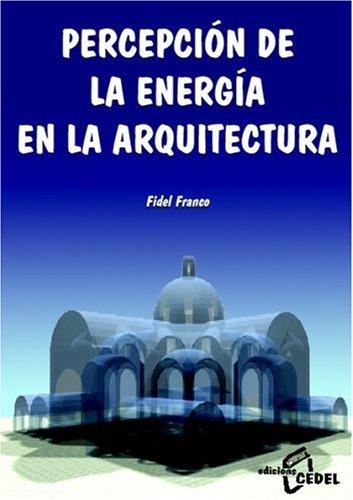 Percepción De La Energia En La Arquitectura por F. Franco