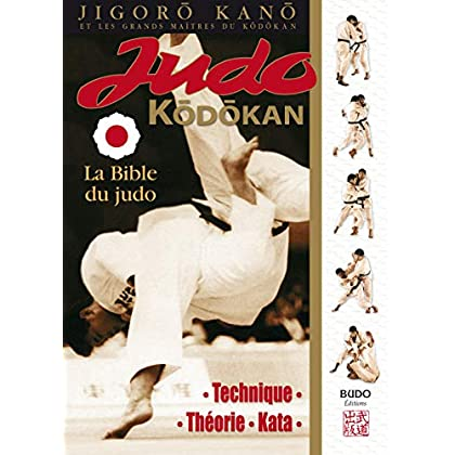 Judo Kodokan : La Bible du Judo